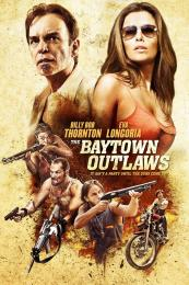 Affiche du film The Baytown Outlaws - Les hors-la-loi