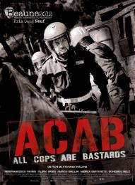 Affiche du film A.C.A.B (All Cops are bastards)