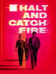 Affiche de la série Halt and Catch Fire (Série)