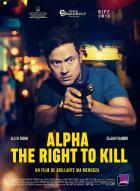 Affiche du film Alpha, The Right to kill
