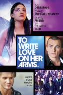 Affiche du film To Write Love on Her Arms
