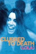 Affiche du film Clubbed to death (Lola)