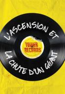 Affiche du film Tower records : l'ascension et la chute d'un géant