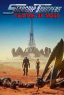 Affiche du film Starship Troopers: Traitor Of Mars