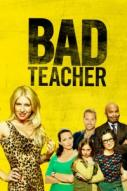 Affiche du film Bad Teacher  (Série)