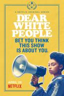 Affiche du film Dear White People (Série)