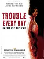 Affiche du film Trouble Every Day