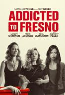 Affiche du film Addicted to Fresno
