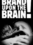 Brand upon the brain !