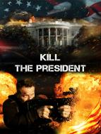 Affiche du film Kill the President
