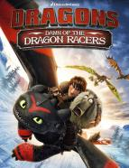 Affiche du film Dragons: Dawn of the Dragon Racers