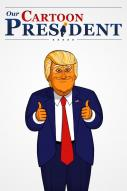Affiche du film Our Cartoon President (Série)