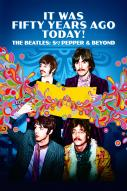 Affiche du film It Was Fifty Years Ago Today ! - The Beatles : Sgt. Pepper & Beyond