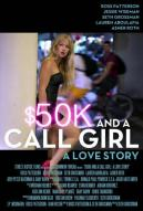 Affiche du film $50K and a Call Girl: A Love Story