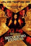 Affiche du film Secuestro express