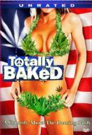 Affiche du film Totally Baked: A Pot-U-Mentary